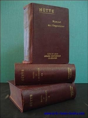 MANUEL DE L' INGÉNIEUR ( 3 tomes,: HÜTTE;