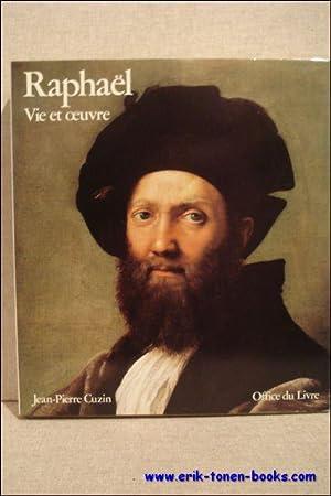 Raphaël. Vie et oeuvre.: Cuzin, Jean-Pierre.