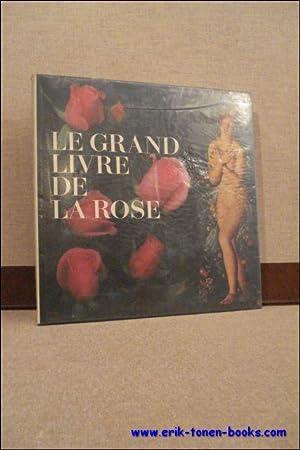 LE GRAND LIVRE DE LA ROSE,: N/A;