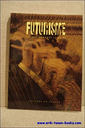 Futurisme.: Lemaire, G�rard-Georges.