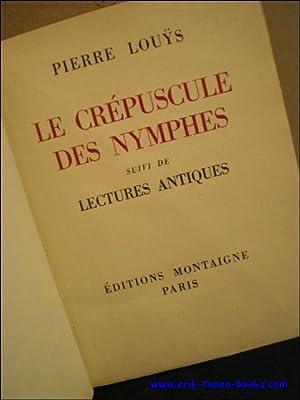 LE CREPUSCULE DES NYMPHES. (numerote).: LOUYS, PIERRE.