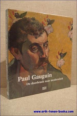 Paul Gauguin , De doorbraak naar moderniteit: Author: Agnieszka Juszczak, Heather Lemonedes, ...