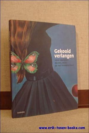 Gekooid Verlangen. Jane Graverol, Rachel Baes en: Diverse Auteurs;