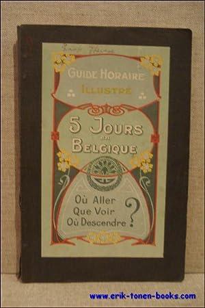 Guide horaire illustré. 5 jours en Belgique. Où aller, que voir, où descendre?...