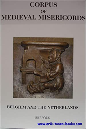Corpus of Medieval Misericords, Belgium and the Netherlands: E. C. Block