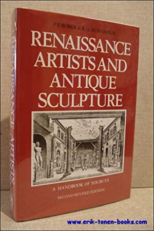 Renaissance Artists and Antique Sculpture. A Handbook of Sources. New, Revised and Updated Edition:...