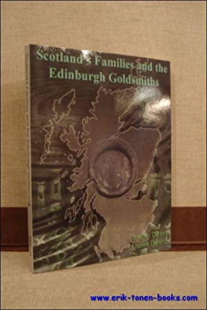 Scotland's Families and the Edinburgh Goldsmiths.: Dietert, Janice / Dietert, Rodney.