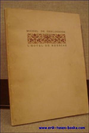 HOTEL DE RUESCAS.: DE GHELDERODE, Michel.