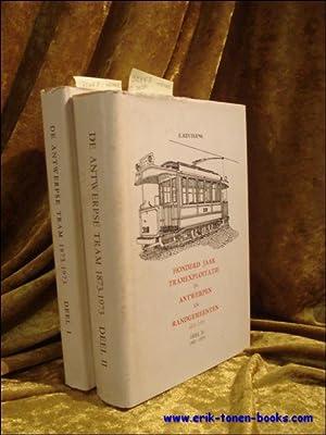 Honderd jaar tramexpolitatie in Antwerpen en randgemeenten, DE ANTWERPSE TRAM 1873-1973. 2 delen.: ...