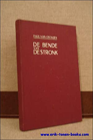 De bende van de Stronk. Een romanties verhaal van roof en liefde.: Paul Van Ostaijen.