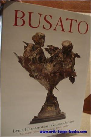 Gualtiero BUSATO, catalogue raisonné des bronzes 2000 -2010: Michel Poletti, Alain Richarme