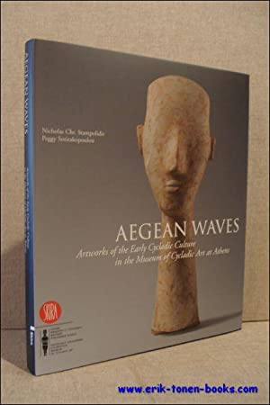 Aegean Waves. Artworks of the Early Cycladic Culture.: Nicholas Chr. Stampolidis.