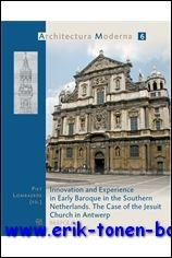 Innovation and Experience in Early Baroque in the Southern Netherlands. The Case of the Jesuit ...
