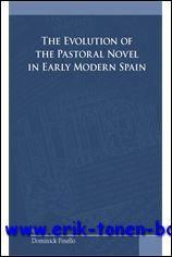 Evolution of the Pastoral Novel in Early Modern Spain,: D. Finello;