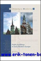 Public Buildings in Early Modern Europe,: K.A. Ottenheym, K.