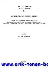 Ockham and Ockhamists. Acts of the Symposium Organized by the Dutch Society for Medieval Philosophy...