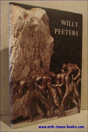 Willy Peeters. beeldhouwkunst.: Joost De Geest, Koen Peeters, Koenraad Tommissen, Mark Eyskens, ...
