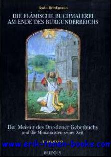 Flämische Buchmalerei am Ende des Burgunderreichs. Der: B. Brinkmann;