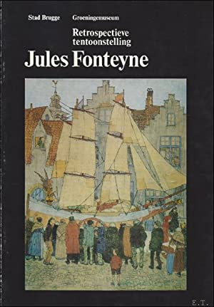 RETROSPECTIEVE TENTOONSTELLING JULES FONTEYNE.: MICHIELS, GUILAUME.