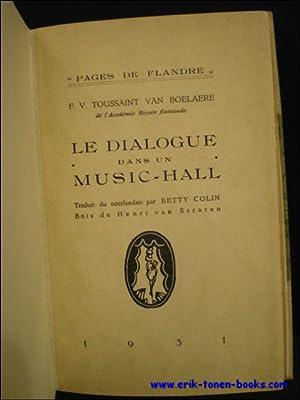 DIALOGUE DANS UN MUSIC-HALL,: TOUSSAINT VAN BOELAERE, F.V.;