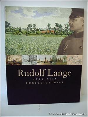 RUDOLF LANGE 1874 - 1918. OORLOGSGETUIGE,: CHIELENS, Piet; VANDENBILCKE, Annick; JAHR, Christoph en...