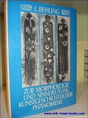 ZUR MORPHOLOGIE UND SINNDEUTUNG KUNSTGESCHICHTLICHER PHÄNOMENE.: BEHLING, L.
