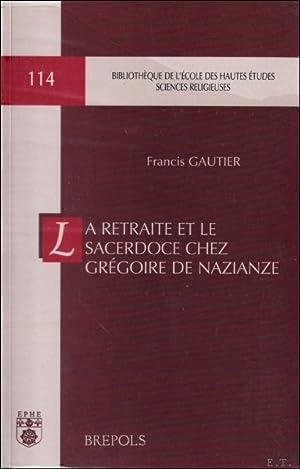 retraite et le sacerdoce chez Grégoire de Nazianze,: F. Gautier;