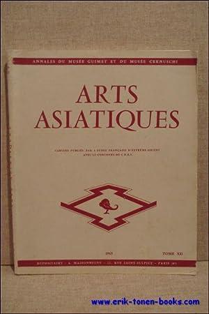 Arts Asiatiques. Annales du musée Guimet et du musée Cernuschi. Tome XII, 1965: Jean ...