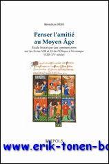 Penser l'amitié au Moyen Age. Etude historique des commentaires sur les livres VIII et ...