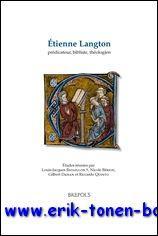 Etienne Langton, prédicateur, bibliste, théologien. Etudes réunies,: L.-J. ...