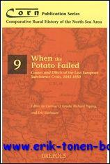 When the Potato Failed. Causes and Effects of the Last European Subsistence Crisis, 1845-1850,: R. ...
