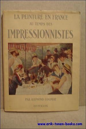 peinture en France au temps des impressionnistes.: Cogniat, Raymond.