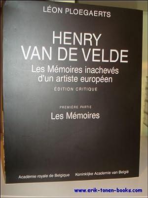 Henry Van de Velde. Les mémoires inachevés d'un artiste européen. Edition ...