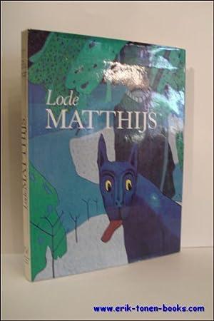 Lode Matthijs. Collection La mémoire de l'art: Lode Matthijs/Rey, St�phane edit./ ...