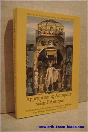 Saisir l'Antique. Appropriating Antiquity, Collections et collectionneurs d'antiques en ...