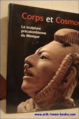 CORPS ET COSMOS. LA SCULPTURE PRECOLOMBIENNE DU MEXIQUE,: N/A;