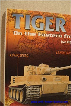 TIGER I ON THE EASTERN FRONT,: RESTAYN, Jean;