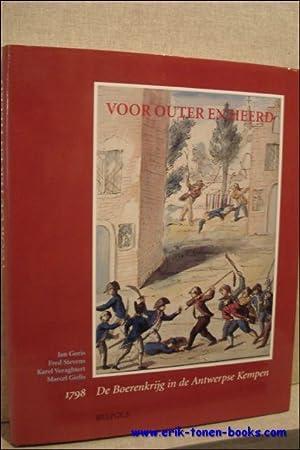 VOOR OUTER EN HEERD. DE BOERENKRIJG IN DE ANTWERPSE KEMPEN 1798.: GORIS, Jan/STEVENS, Fred/...