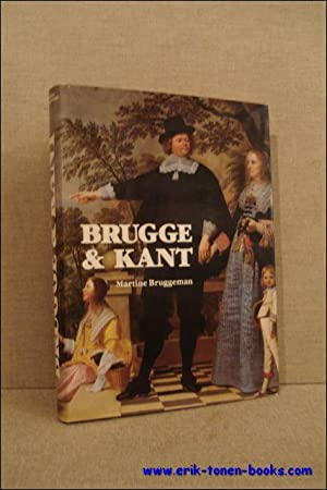 Brugge & kant. Een historisch overzicht.: Martine Bruggeman.