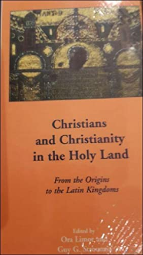 Christians and Christianity in the Holy Land From the Origins to the Latin Kingdoms,: O. Limor, G. ...