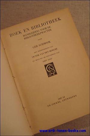 BOEK EN BIBLOTHEEK, HANDLEIDING VOOR DE BIBLIOTHEEKPRACTIJK.: SCHMOOK, Ger;