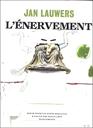 Jan Lauwers, L' Énervement.: Jérôme Sans et Jan Lauwers
