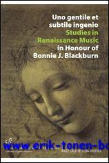 Uno gentile et subtile ingenio. Studies in Renaissance Music in Honour of Bonnie J. Blackburn,: G. ...