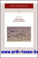 abbé Lebeuf, prêtre de l'histoire,: X. Bisaro;