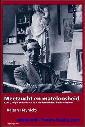 Meetzucht en mateloosheid. Kunst, religie en identiteit in Vlaanderen tijdens het interbellum,: ...