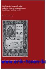 Beghinae in cantu instructae. Muzikaal erfgoed uit Vlaamse begijnhoven (middeleeuwen - eind 18de ...
