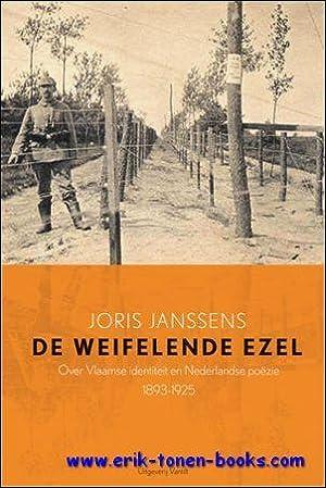 weifelende ezel. Over Vlaamse identiteit en Nederlandse poëzie, 1893-1925,: Joris Janssens;