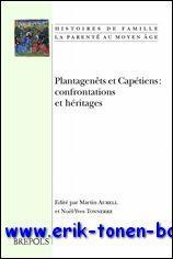 Plantagenêts et Capétiens: confrontations et héritages ,: M. Aurell, N.-Y. ...