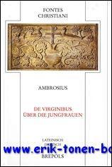 Ambrosius De virginibus - Über die Jungfrauen,: P. Dückers (ed.);