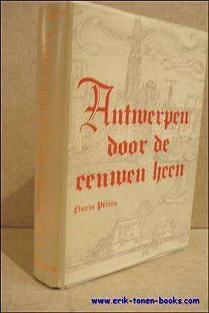 ANTWERPEN DOOR DE EEUWEN HEEN.: PRIMS, Floris.